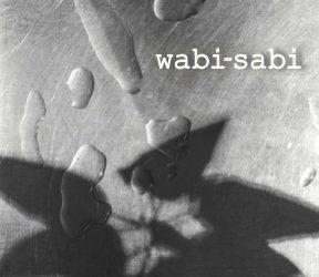 Wabi-Sabi – Sept 2019 (Call for Entries)